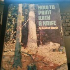 How to Paint with a Knife by Coulton Waugh (1971, Hardcover) Painting