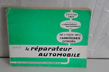 REVUE TECHNIQUE AUTOMOBILE de 1971 LE RÉPARATEUR AUTOMOBILE carrosserie citroën