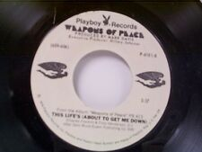 "WEAPONS OF PEACE ""THIS LIFE'S (ABOUT TO GET ME DOWN) "" 45 MINT UNPLAYED"
