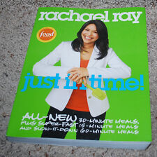 Rachael Ray Cookbook Just In Time! 15-30-60 Minute Meal Recipe Book Food Network