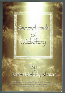 SACRED PATH OF MIDWIFERY, KAREN MELODY SHATER, VGC, UNREAD.