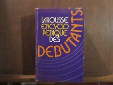 Larousse encyclopédique des débutants avec le vocabulaire du français élementair