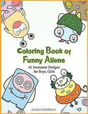Coloring Book Funny Aliens 42 Awesome Designs for Boys & Girl by Goldman Gloria