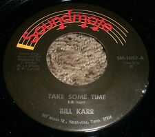 """Take Some Time I Couldn't Get A Ride Bill Karr~RARE Country 7"""" 45 RPM~FAST SHIP!"""