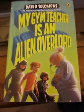 My Gym Teacher Is an Alien Overlord by David Solomons (2017, Paperback)