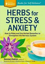 ROSEMARY GLADSTAR  Herbs For Stress & Anxiety Make and Use Herbal Remedies  NEW