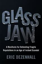 Glass Jaw: A Manifesto for Defending Fragile Reputations in an Age of-ExLibrary