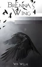 Brenna's Wing by WB Welch (Signed Paperback)