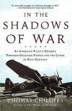 In the Shadows of War: An American Pilot's Odyssey Through Occupied France and t