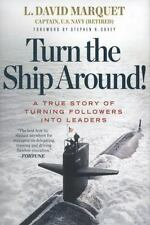 Turn the Ship Around! : A True Story of Turning Followers into Leaders, Hardc...