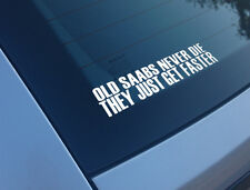 Antiguo Saabs nunca mueren sólo echan más rápido, divertido, Auto Adhesivo 9-3 9-5 9000 93 95