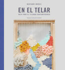 EN EL TELAR. NUEVO. Nacional URGENTE/Internac. económico. MANUALIDADES Y COLECCI