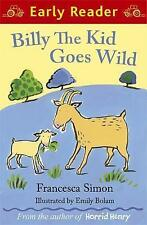 Billy the Kid Goes Wild (Early Reader), Bolam, Emily, Simon, Francesca, New Book