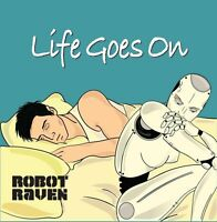 Robot Raven (Band) - Life Goes On CD New/Sealed