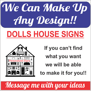 DOLLS HOUSE / SIGNS / STICKERS / DECALS / YOUR DESIGN CREATED /
