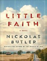 Little Faith: A Novel 2019 by Nickolas Butler (E-B0K&AUDI0B00K  E-MAILED) #21