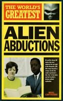 The World's Greatest Alien Abductions By Nigel Cawthorne