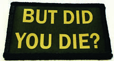But Did You Die Tactical Morale Patch Military Army Flag USA Hook Badge