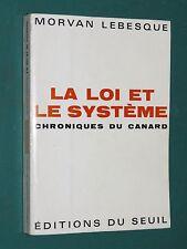 La loi et le système Chroniques du Canard Morvan LEBESQUE dédicace auteur