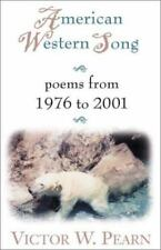 American Western Song : Poems from 1976-2001 by Victor W. Pearn (2000,...