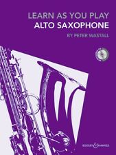 LEARN AS YOU PLAY ALTO SAXOPHONE BOOK & CD BY PETER WASTALL ***BRAND NEW***