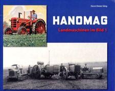 HANOMAG - Landmaschinen im Bild (Horst-Dieter Görg)