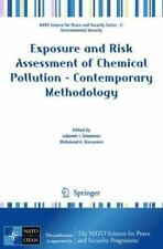 Exposure and Risk Assessment of Chemical Pollution - Contemporary Methodology...