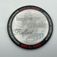 Inquire Learn Reflect Kent State 1970 Shootings 1995 Button Pin Pinback S4