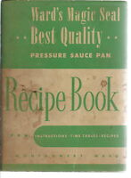 NL-011 - Recipe Book for Ward's Magic Seal Best Quality Pressure Sauce Pan 1947