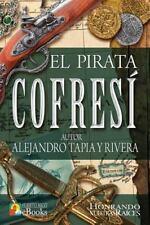 El Pirata Cofresí by Alejandro Tapia y Rivera: Clásicos de Puerto Rico