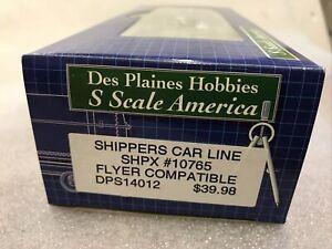 S Scale America/Des Plaines hobbies shippers Car line SHPX #10765 NOS (7B)