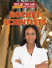 Rocket Scientists (Out of the Lab: Extreme Jobs in Science (Powerkids)) by Lind