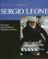 Sergio Leone Great Italian Dream of Legendary America Oreste De Fornari 1997