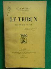 LE TRIBUN CHRONIQUE DE 1911 PAUL BOURGET THEATRE 1912 PLON PREFACE A C MAURRAS