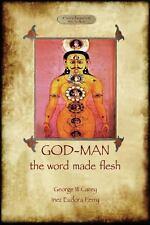 God-Man : The Word Made Flesh: By Carey, George W. Perry, Inez Eudora