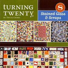TURNING TWENTY STAINED GLASS & SCRAPS 20 Fat Quarters 5 Quilt Patterns NEW BOOK