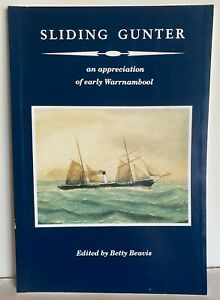 Sliding Gunter by Betty Beavis  Of early Warrnambool History Book PB VGC 1993