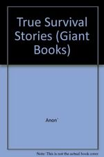 True Survival Stories (Giant Books)-Anon`