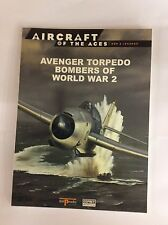 OSPREY AIRCRAFT OF THE ACES No.47 AVENGER TORPEDO BOMBERS OF WORLD WAR 2