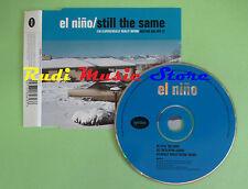 CD Singolo EL NINO STILL THE SAME 1998 ENGLAND IGN SCD-13 (S16) no mc lp dvd vhs