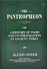 The Pantropheon, or, a History of Food and Its Preparation in Ancient Times : Em