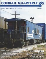 Conrail Quarterly: Spring 2017 issue of The CONRAIL Historical Society -- NEW