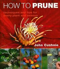 How to Prune: Techniques and Tips for Every Plant and Season