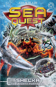Brand New Sea Quest: Shelka the Mighty Fortress No 31 by Adam Blade