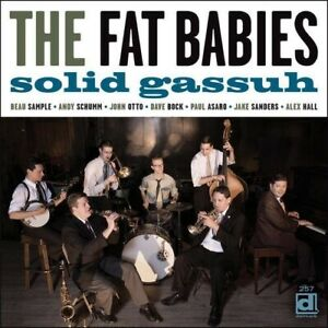 CD : The Fat Babies - Solid Gassuh (2016)