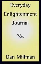 DAN MILLMAN EVERYDAY ENLIGHTENMENT JOURNAL