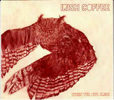 IRISH COFFEE when the owl cries Digipack CD  NEU OVP/Sealed