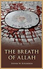 NEW The Breath of Allah by Steven W Ritcheson