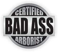 Bad Ass Arborist Hard Hat Sticker Safety Helmet Decal Label Tree Climber Cutter