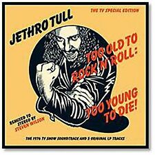 JETHRO TULL - TOO OLD TO ROCK 'N' ROLL: TOO YOUNG TO DIE! [40TH ANNIVERSARY EDIT